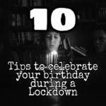 10 tips to celebrate a Kid's birthday during a lockdown